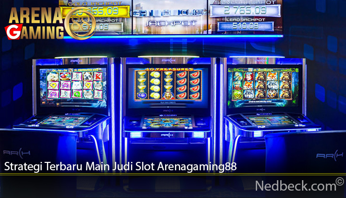 Strategi Terbaru Main Judi Slot Arenagaming88