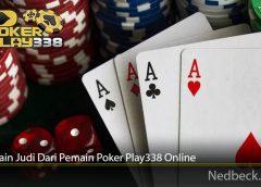 Trik Main Judi Dari Pemain Poker Play338 Online