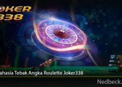Cara Rahasia Tebak Angka Roulette Joker338