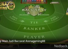 Strategi Main Judi Baccarat Arenagaming88