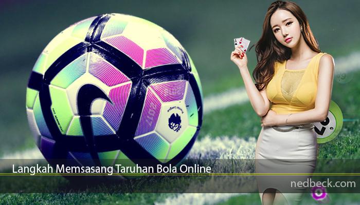Langkah Memsasang Taruhan Bola Online